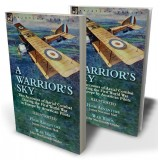 A Warrior's Sky: Two Accounts of Aerial Combat During the First World War in Europe by American Pilots—High Adventure by James Norman Hall & War Birds by John MacGavock Grider
